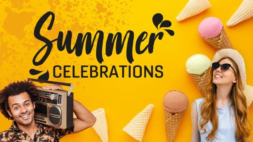 Summer Celebrations 2021